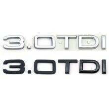 Новый оригинальный задний логотип 3,0 TDI хромированный значок Автомобильная эмблема наклейка Наклейка A3 A4s4 A5s5 A6 A7 A8 Q5 Q7
