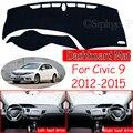 Для Honda Civic 9 2012 ~ 2015 Противоскользящий коврик для приборной панели коврик для защиты от солнца Dashmat аксессуары для ковров FB FK FA FD 2013 2014