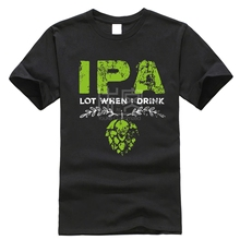 Brand Men Shirt Ipa Lot When I Drink Funny Beer Drinker S Distressed T