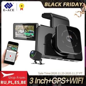 E-ACE 3.0 Inch Car DVR Wifi Dashcam GPS FHD 1080P Dash Camera Video Recorder With Rear View Camera Night Vision Auto Camera