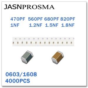 Image 1 - JASNPROSMA 4000PCS 0603 1608 X7R RoHS 25V 50V 10% 470PF 560PF 680PF 820PF 1NF 1.2NF 1.5NF 1.8NF SMD High quality Capacitor