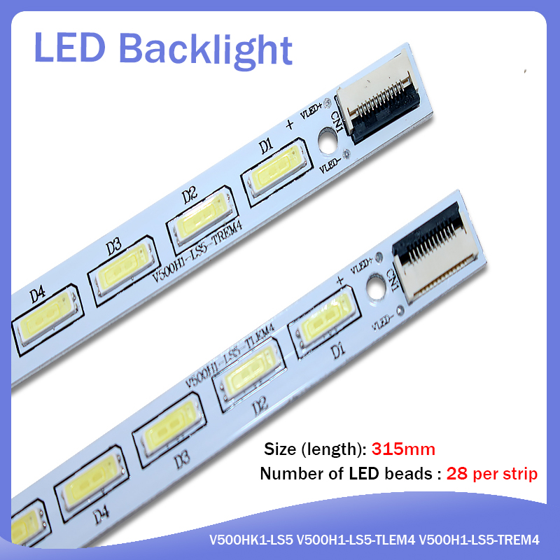 2 Pieces/lot L50E5000A V500H1-LS5-TLEM4 V500H1-LS5-TREM4 V500H1-LS5-TLEM4 LED Lamp Strip V500HJ1-LE1 LS5 28LED 315MM ,used Parts