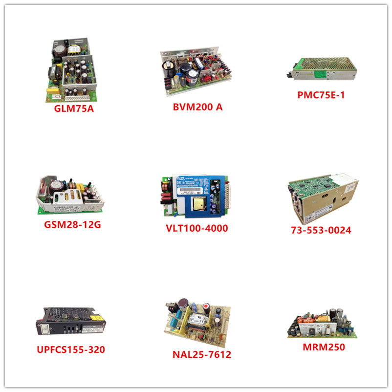 GLM75A| BVM200 A| PMC75E-1| GSM28-12G| VLT100-4000| 73-553-0024| UPFCS155-320| NAL25-7612| MRM250 Used