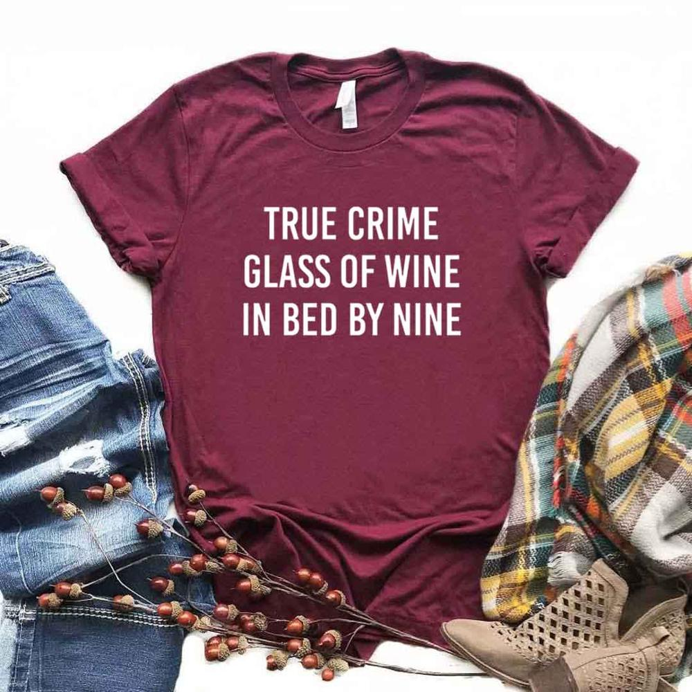 True Crime Glass Of Wine In Bed By Nine Print Women Tshirts Cotton Casual Funny T Shirt For Lady  Top Tee Hipster 6 Color NA-742