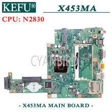 KEFU X453MA оригинальная материнская плата ASUS X453MA с N2830 материнская плата с процессором для ноутбука
