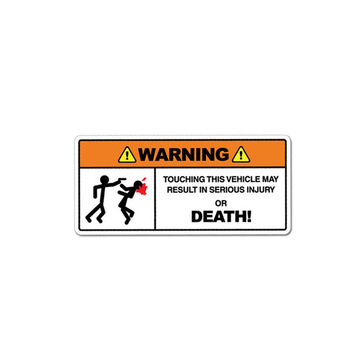 New interesting Car Sticker Touching This Vehicle May Result Serious Injury or Death Car Styling Cover PVC 10cm X 5cm image