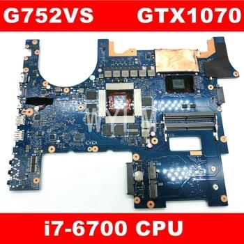 ROG G752VS i7-6700 CPU GTX1070 mainboard REV2.1 For ASUS G752V G752VS G752VM laptop motherboard 100% Tested free shipping