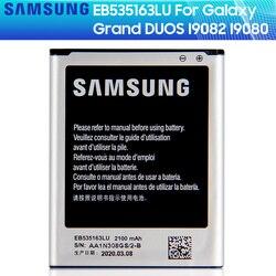 SAMSUNG Original Replacement Battery EB535163LU For Samsung I9082 Galaxy Grand DUOS I9080 I879 I9118 Neo+ i9168 i9060 2100mAh