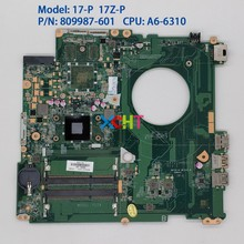for HP 17-P Series 17Z-P000 809987-601 UMA A76M A6-6310 DAY22AMB6E0 Motherboard Mainboard Tested & Working Perfect p n 3501q00201a psc10165e m 1h273w 3 good working tested