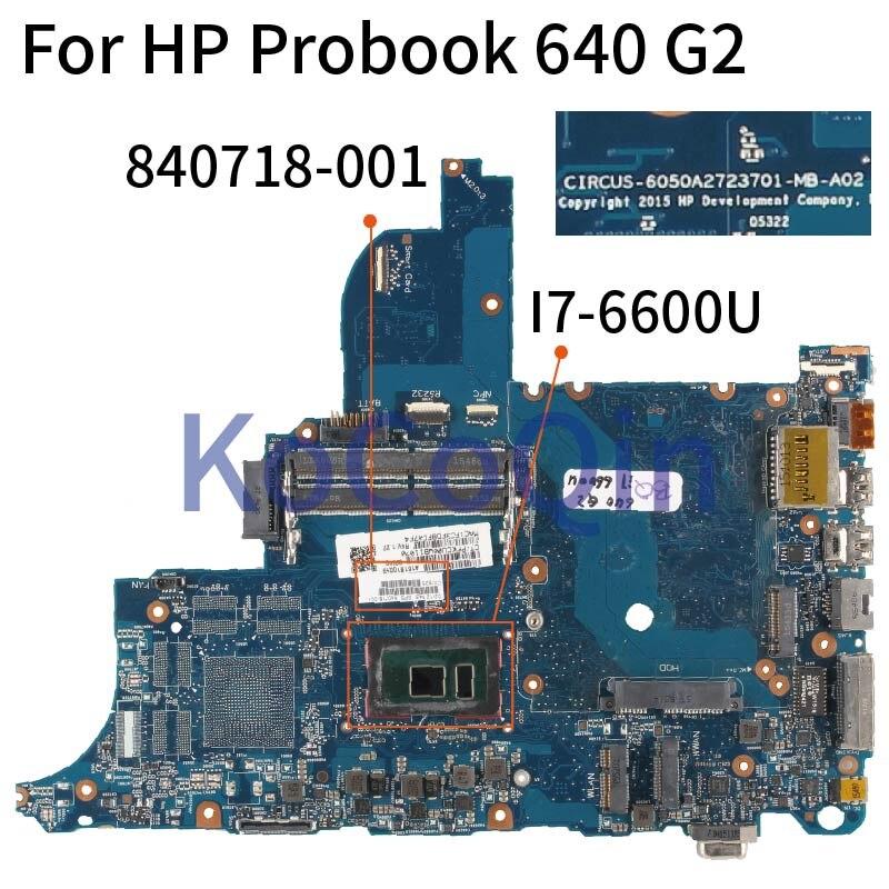 KoCoQin Laptop Motherboard For HP Probook 640 G2 840718-001 6050A2723701 Mainboard Core SR2F1 I7-6600U