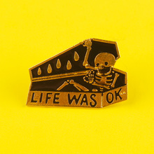 Gothic Dark Coffin Enamel Pins and Brooches Coffin Skull Life Was Ok Pin Brooch Badge Lapel Pin Skeleton Punk Dead Jewelry Gifts punk dark brooches enamel pins skull skeleton coffin lapel pins for backpacks badges for clothes brooch clothes lapel pin badge