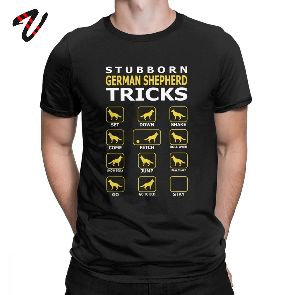Printing T Shirt For Men Stubborn German Shepherd Dog Tricks Tshirt Adult Graphic Homme T-Shirt Christmas 100% Cotton Gift Tees