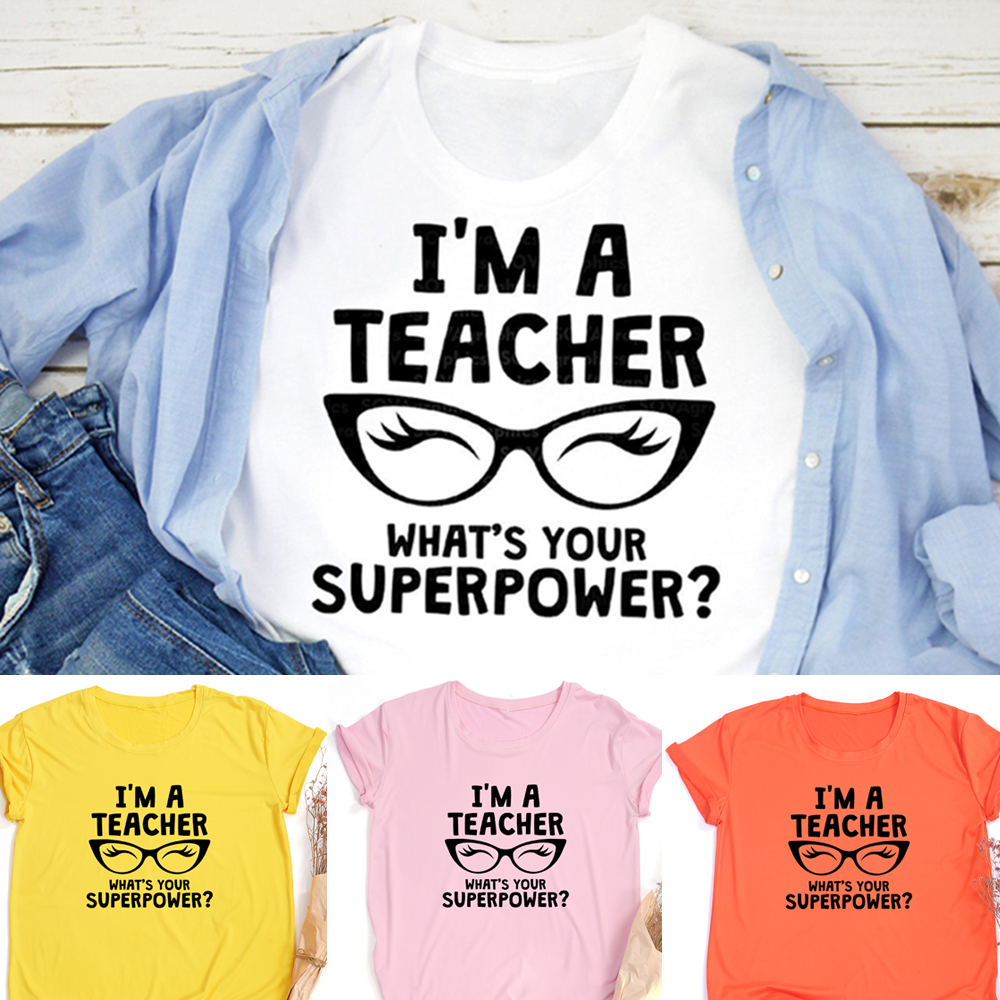 I'm A Teacher What's Your Superpower Black Glasses Women Tee Shirt Pink White Clothes Graphic T Shirts Gift for Teacher's Day|T-Shirts| - AliExpress