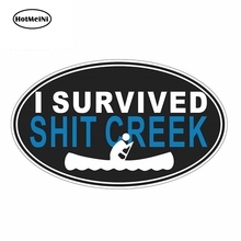 HotMeiNi 13cm x 7.8cm for I Survived Shit Creek Sign Car Stickers Sunscreen Vinyl JDM Bumper Trunk Truck Graphics Fine Decal