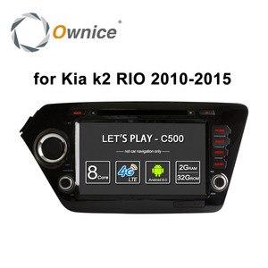 Автомобильный dvd-плеер Ownice, Android 6,0, 8 ядер, 2 Гб ОЗУ, для Kia k2 RIO 2010-2015, GPS Navi, поддержка сети 4G LTE, DAB + DVR, TPMS