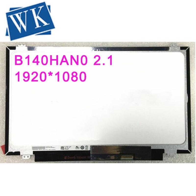 Free Shipping B140HAN01.3 B140HAN02 B140HAN02.0 B140HAN02.1 N140HCE-EAA EBA LP140WF1 SPK1 Lcd Screen 1920*1080 IPS 30 Pins
