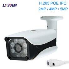 Lofam PoE IP 5MP 4MP 2MP H.265 Ngoài Trời Chống Nước Ngày Đêm Onvif An Ninh IPC Cam Giám Sát Video Camera Quan Sát camera