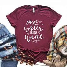 Save Water Drink Wine Women Tshirts Cotton Casual Funny t Shirt For Lad