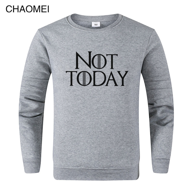 2019 Not Today Game of Thrones Sweatshirts Men Fashion Hot Sale Got Printed Casual Sweatshirt Pullovers <font><b>C115</b></font> image