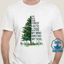 0963A And Into The Forest I Go To Lose My Mind And Find My Soul Men T-Shirt S-6Xl New Unisex Funny Tops Tee Shirt