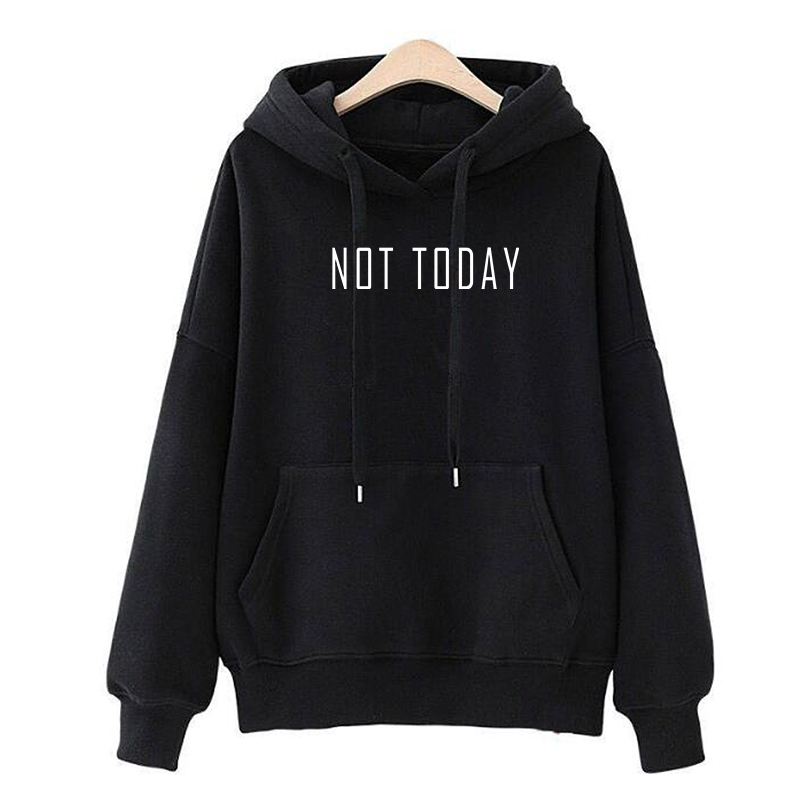 Not Today Hoodies Women Funny Graphic Sweatshirt Pullovers Women Harajuku Fashion Long Sleeve Tracksuits Sudadera Mujer