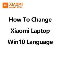 Как изменить Xiaomi Mi ноутбук с системой windows