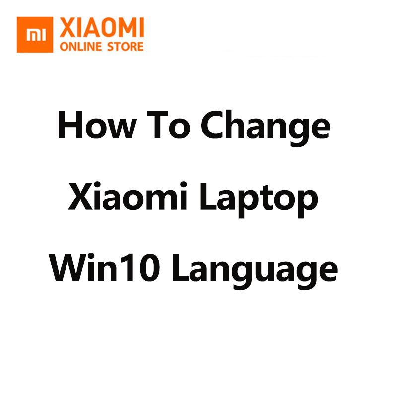 How To Change Xiaomi Mi Laptop WIndows Language