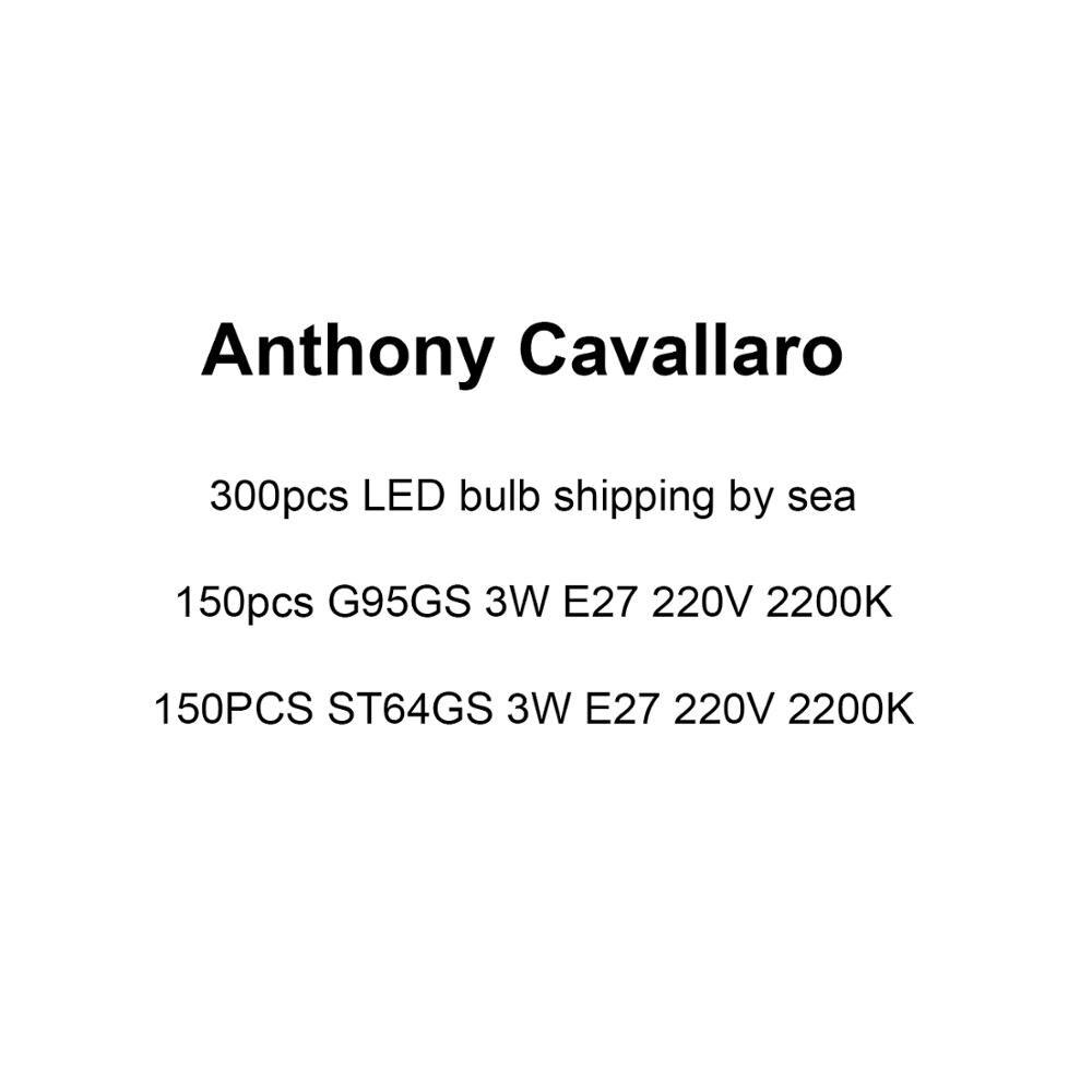 Anthony Cavallaro 150 adet G95GS ve 150 adet ST64GS, 300 adet LED ampul deniz yoluyla nakliye