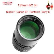 Objectif Mitakon Zhongyi créateur 135mm f/2.8 Mark II pour Canon EOS EF Nikon F Pentax K PK Sony E FE appareil photo reflex numérique D850 D810 D800 D750