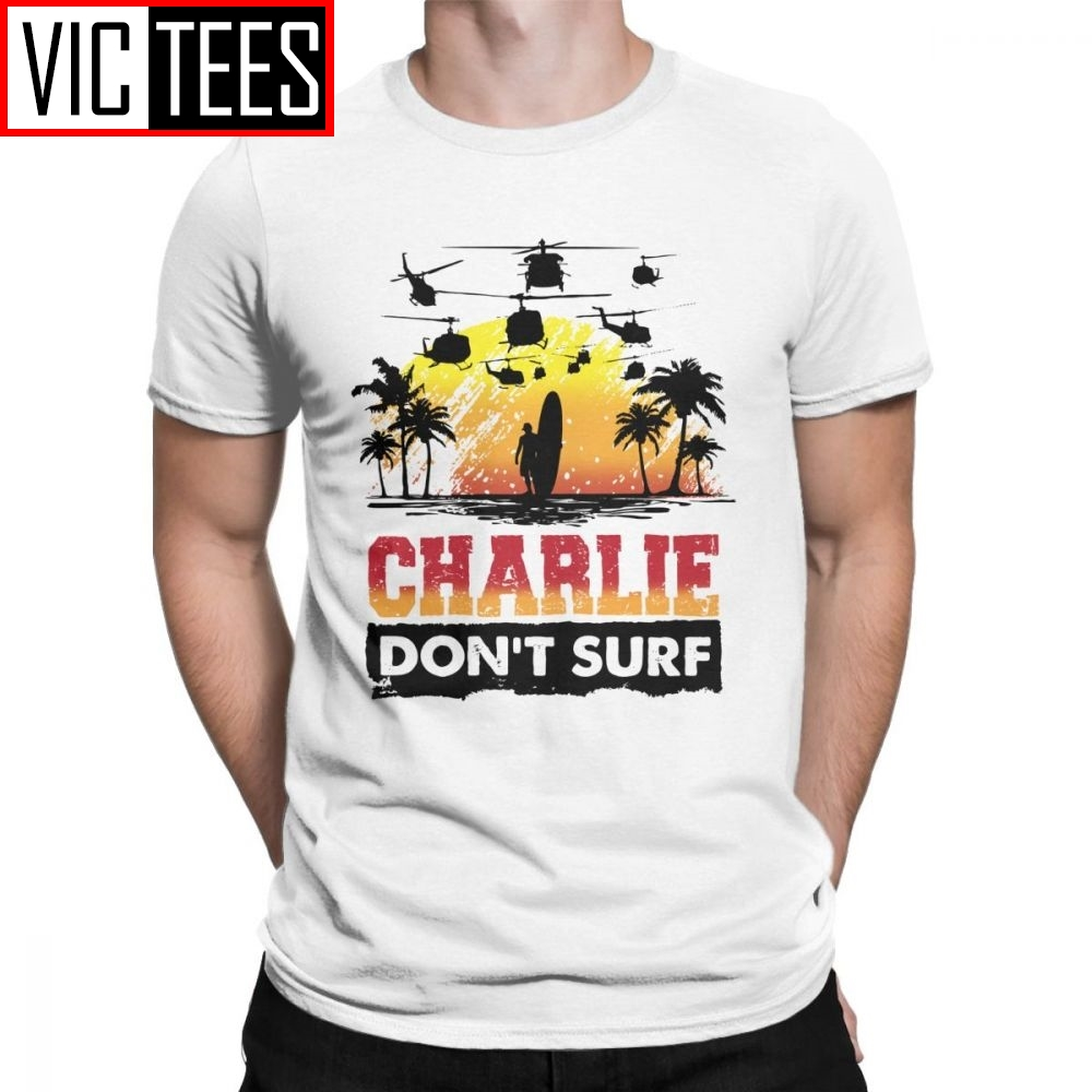 Charlie Don't Surf T Shirt Men 100 Premium Cotton Novelty T-Shirt Kilgore Vietnam Surfboard Helicopter Tee Short Sleeve Clothing