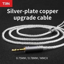 TRN cable actualizado para auriculares V80 V20 V10 AS10 IE80 V30 T2 T3 ZST V90 V30 ES4, chapado en plata, 0,75 \ 0,78 \ clavija mmcx