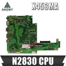 Akemy для For Asus X453MA X403M F453M материнская плата для ноутбука X453MA N2830 CPU материнская плата тест хороший