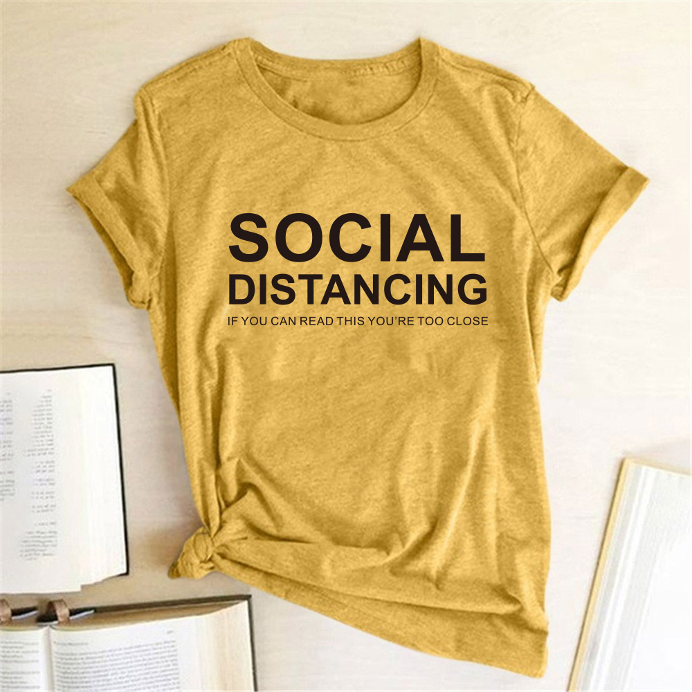 SOCIAL DISTANCING IF YOU CAN READ THIS YOU'RE TOO CLOSE Letter Women T-shirt Short Sleeve Summer T-shirt Tees Tops Ropa De Mujer(China)