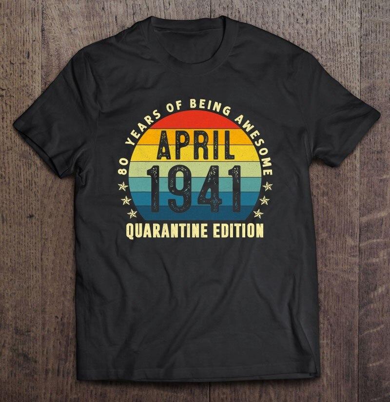 Винтажная рубашка для мужчин 80 лет, апрель 1941, день рождения, карантин, рукава аниме, подарок, рок, рабочая одежда, черная футболка
