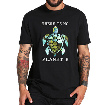 100% Cotton T Shirt There Is No Planet B Rescue Turtle T Shirt Protection Animals Awareness Camisetas Crew Neck EU Size Tops