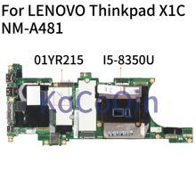 KoCoQin Laptop motherboard Für LENOVO Thinkpad X1 Carbon X1C Core I5-8350U 16GB Ram Mainboard SR3L9 01YR215 NM-A481