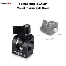 Magicrig único furo 15mm haste braçadeira com arri acessório montagem para câmera alça/câmera gaiola/queijo placa
