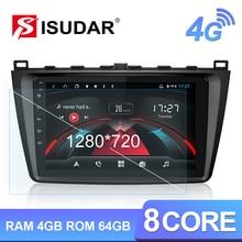 Isudar autoradio H53 Android 1280x720, GPS, 8 cœurs, RAM 4 go, ROM 64 go, caméra DVR, 4G, lecteur multimédia, 1 Din, pour voiture Mazda 6 2, 3 GH (2007 2012)