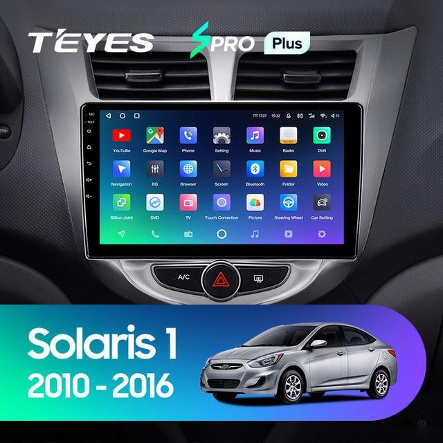 TEYES SPRO Plus Штатная магнитола For Хендай Солярис 1 For Hyundai Solaris 1 2010 - 2016 Android 10, до 8-ЯДЕР, до 4 + 64ГБ 32EQ + DSP 2DIN автомагнитола 2 DIN DVD GPS мультимедиа автомобиля головное устройство 2