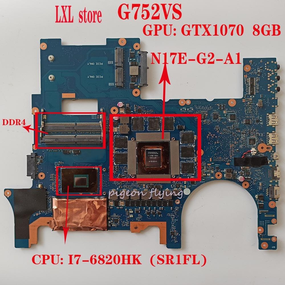 G752VS madre ASUS ROG G752S G752V G752VM laptop CPU: I7-6820HK GPU: GTX1070 8GB DDR4 P/N: G752VS REV: 69N108M11D07 2,1 (01)