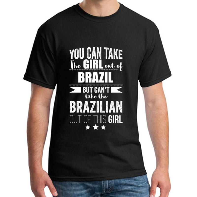 Custom Can Take The Girl Out Of Brazil But Can't Take The Brazilian Out Of The Girl <font><b>tshirt</b></font> s-3xl Humor <font><b>ff</b></font> Unisex men <font><b>tshirts</b></font> image