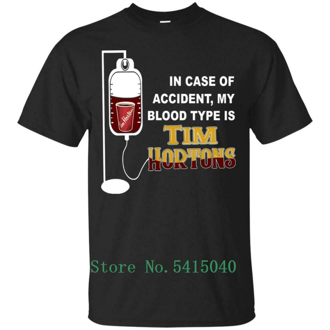 In Case Of Accident My Blood Type Is Tim Hortons Funny Black T-Shirt S-5xl Men Women Unisex Fashion Tshirt