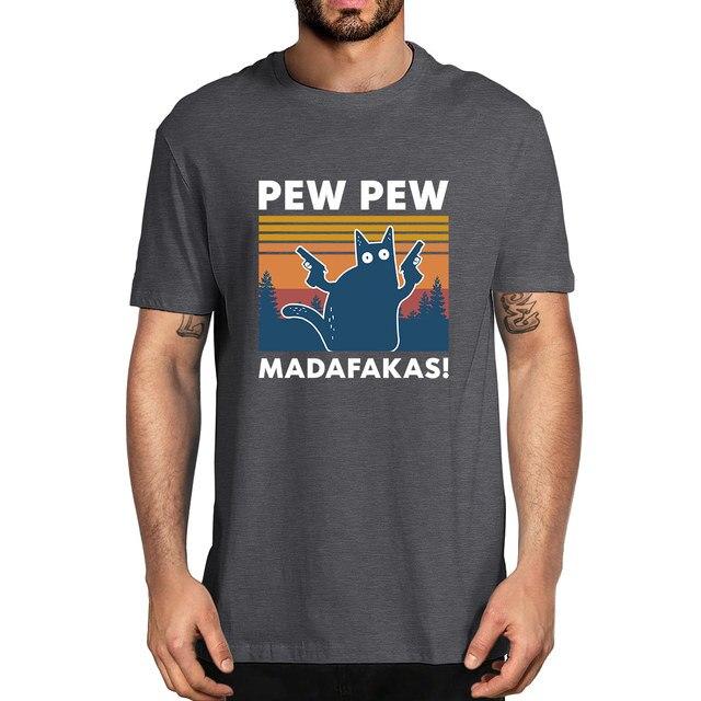 Pew Pew Madafakas 100% Cotton Shirt Novelty Funny Cat Vintage Crew Neck Men's T-Shirt Humor Women Top Tee Gift Humor Streetwear 3