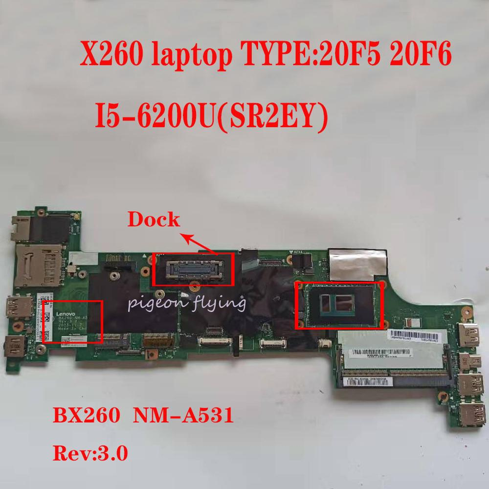X260 Motherboard Mainboard For Thinkpad Laptop 20F5 20F6  BX260 NM-A531 CPU:I5-6200U With Dock DDR4 FRU 01YT037 01YT038 01YT054