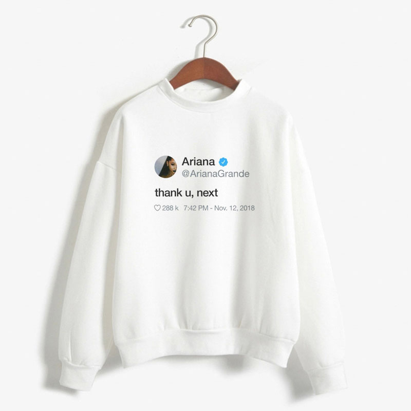 Thank U Next Ariana Grande Tweet Print Hoodie Women Autumn Winter Hooded Sweatshirt No Tear Left To Cry Moleton Feminina Clothes