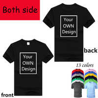 Your OWN Design for two side Logo/Picture Custom Men and women DIY Cotton T shirt Short sleeve Casual T-shirt 13 colors fc001