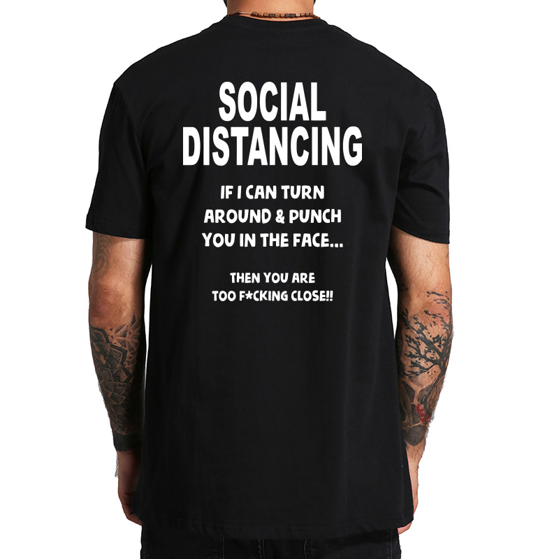 Social Distancing T Shirt Funny Isolation Lockdown Tshirt High Quality 100% Cotton Breathable Short Sleeved Tee Tops