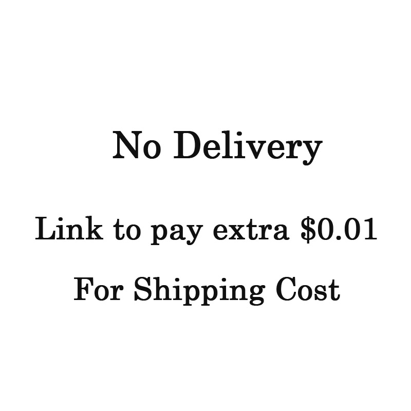 Link To Pay Extra 0.01 Dollors For Shipping Cost(No Delivery)