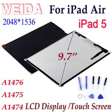 цена на WEIDA LCD 9.7 For iPad Air 1 iPad 5 A1474 A1475 A1476 LCD Display Touch Screen Replacement for iPad air iPad5
