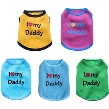 I Love My Daddy Pet Dog Vest Clothes Small Dog Clothing  Costume Vest Puppy Cats Coat Clothing Dog T-shirt Bulldog Coat Jacket